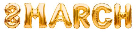 8 MARCH, words made of golden inflatable balloons isolated on white background. International Womens Day concept, celebrating decoration. Happy womans day.