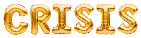 Golden word CRISIS made of inflatable balloons isolated on white background. Gold foil balloon letters. Economic and financial crisis concept. World financial crisis