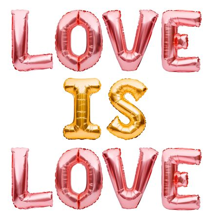 Phrase Love Is Love made from inflatable golden and pink balloons. Pride day concept, free love, lettering for LGBT Rights, Pride Month. Quote for posters, cards, t shirts, banners, social media