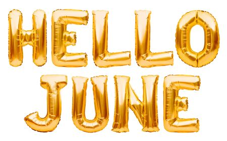 Words HELLO JUNE made of golden inflatable balloons isolated on white. Helium gold foil balloons forming summer message, hello june words. Months balloon series, celebration, events or dates concept Imagens - 149368537