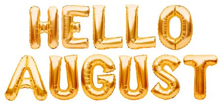 Words HELLO AUGUST made of golden inflatable balloons isolated on white. Helium gold foil balloons forming summer message, hello july words. Months balloon series, celebration, events or dates concept Imagens - 148566517