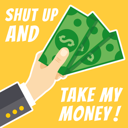 shut up: Shut up and take my money concept. Hand holding cash. Thin white line flat design. Vector illustration isolated on yellow background