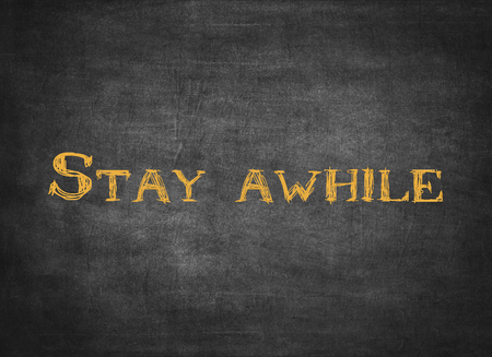 Stay awhile welcome relax enjoy love typography letterpress home friend friends friendly greeting friendship relationship back enjoy 写真素材