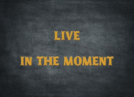Live moment heute träumen genießen typografie buchdruck träumer willkommen lebendig liebe lachen glücklich sein freude hoffnung positive einstellung vorwärts optimismus Standard-Bild