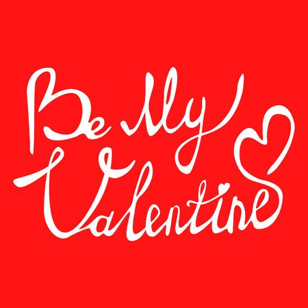 fourteen: Be my Valentine text. Valentine s typography. Vector illustration of Valentine Greeting Card with heart. Black typography. Illustration