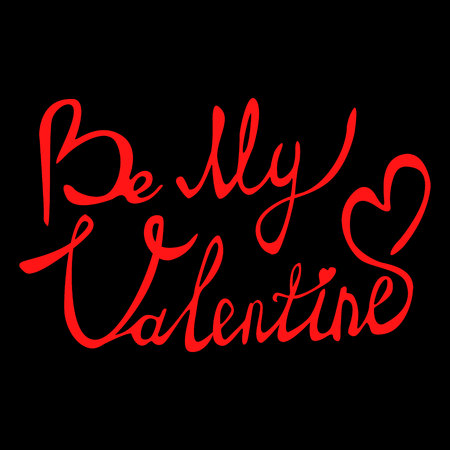 Be my Valentine text. Valentine s typography. Vector illustration of Valentine Greeting Card with heart. Black typography. Illustration