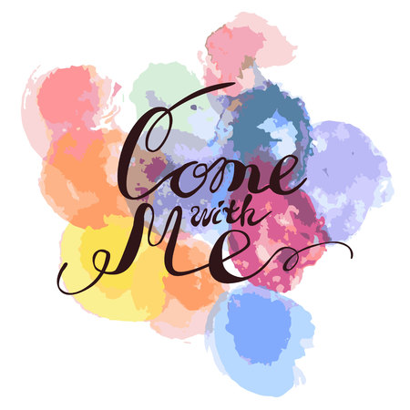 come with me on multicolored texture of watercolor with multi-colored circles