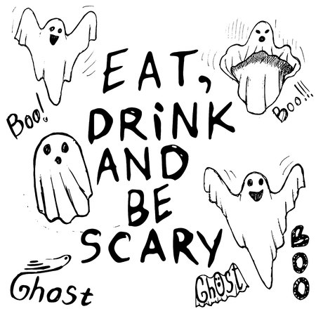 eat, drink and be scary of Halloween inscriptions with whisper ghost hand draw.