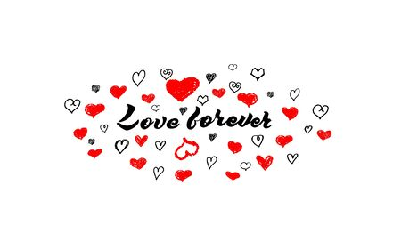 Forever love postcard. Lettering for Valentines day. Ink illustration. Modern brush calligraphy. Isolated on white background.