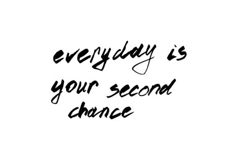 Everyday is your second chance. Vector Typography Poster, brush lettering calligraphy. Vintage illustration with text.