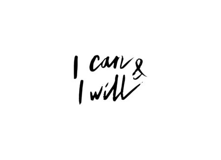 I can and i will. Hand drawn motivation lettering quote. Vector illustration