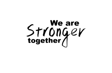 We are stronger together phrase. Hand drawn style. 矢量图像