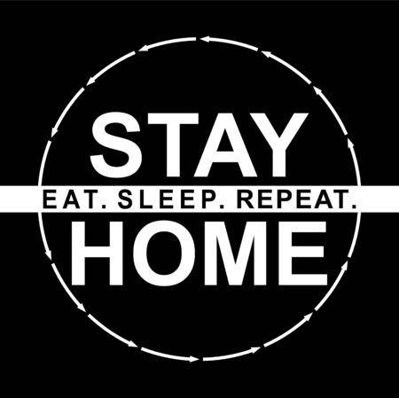 Eat sleep stay home repeat - inspiring typography poster with text and arrow. Script motivation sign catch word art design. Monochrome illustration. Home quarantine 矢量图像