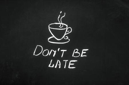 llegar tarde: No llegues tarde