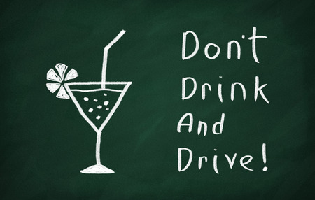 drink and drive: On the blackboard draw glass and write Dont drink and drive!
