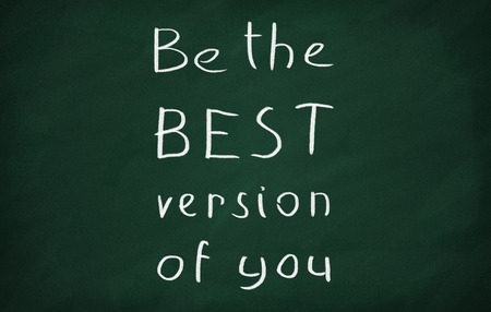 On the blackboard with chalk write Be the best version of you Stock Photo