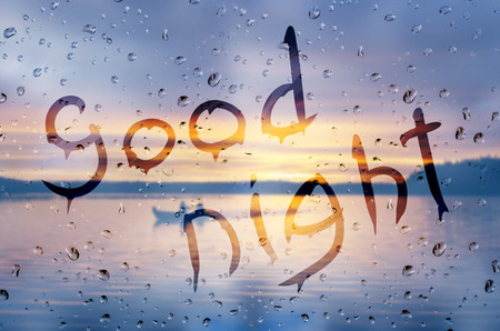 good weather: Rain on glass with Good night text