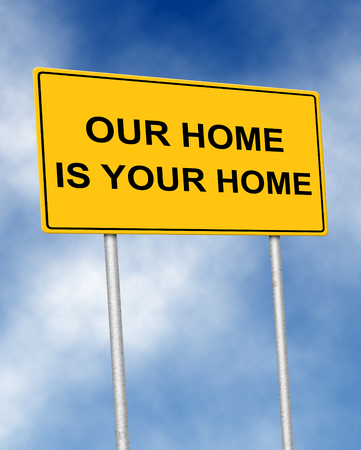 our: The road sign symbol with text Our home is your home