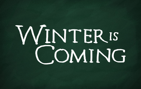 On the blackboard with chalk write Winter is coming