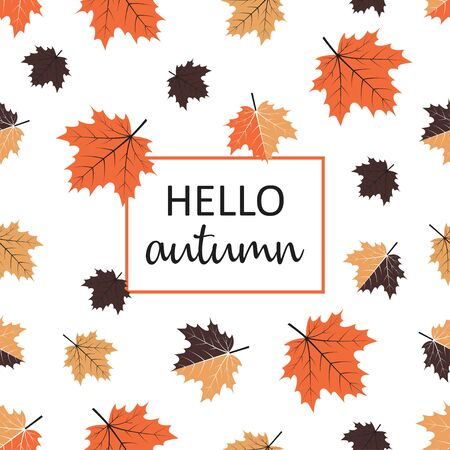 vector autumn background, frame of fallen colored maple leaves and frame with lettering hello autumn