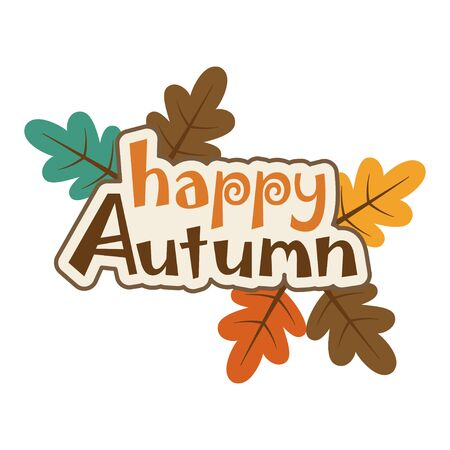 cute card of oak leaves and lettering happy autumn isolated on white, colored vector trendy illustration Illustration