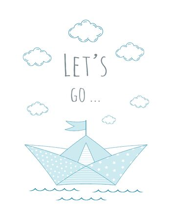 cute card of paper boat with clouds and inscription let is go isolated on white background, cartoon flat marine illustration in scandinavian style Illustration