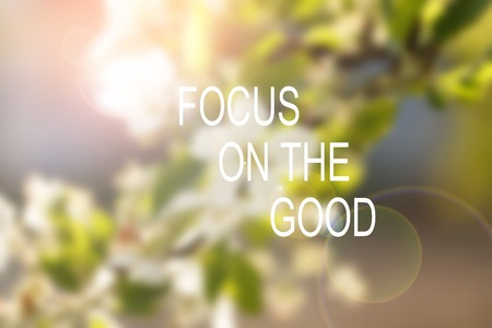 solar flare: Inspirational motivational quote. Focus on the good. wise saying on soft background of nature Stock Photo