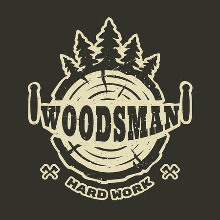 lumberjack hard work. Emblem t-shirt design. For a dark background. Illustration
