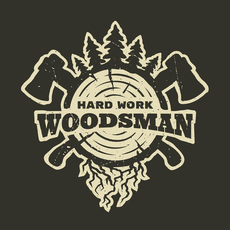 woodsman: lumberjack hard work. Emblem t-shirt design. For a dark background. Illustration