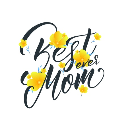 Mothers Day greeting card with flowers and Best Mom Ever lettering. Vector illustration. Illustration