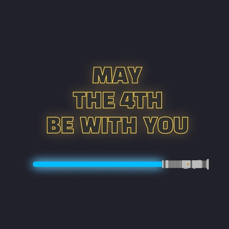 May the fourth be with you, sci-fi yellow neon glowing letters and blue light saber.