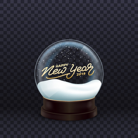 Snow globe. Realistic snow globe with gold Happy New Year 2019 calligraphy. Crystal ball with snow.