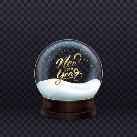 Snow globe. Realistic snow globe with gold New Year 2019 calligraphy. Crystal ball with snow.