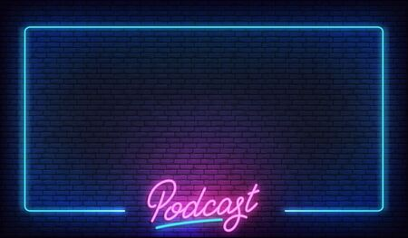 Podcast neon background. Glowing podcast lettering sign template. Illustration