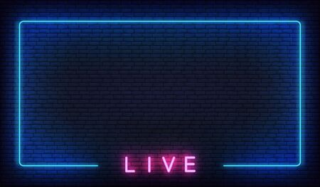 Live neon background. Template with glowing live text and border.