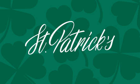 Patricks Day. Vector illustration of Saint Patricks Day lettering calligraphy and clover leaves background. 向量圖像