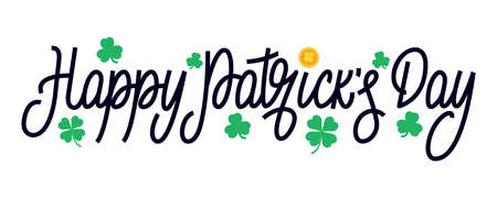 Happy Patricks Day. Vector illustration of Saint Patricks Day lettering with clover leaves.