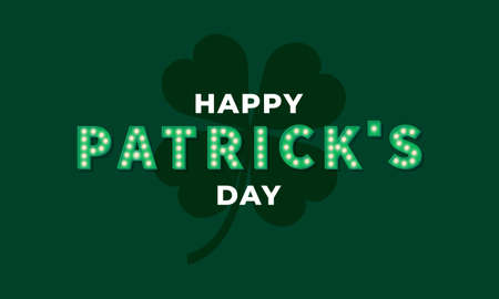 Happy Patricks Day. Vector illustration of Patricks marquee text and clover leaf.