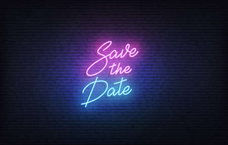 Save the Date neon sign. Glowing neon lettering Wedding romantic theme template.