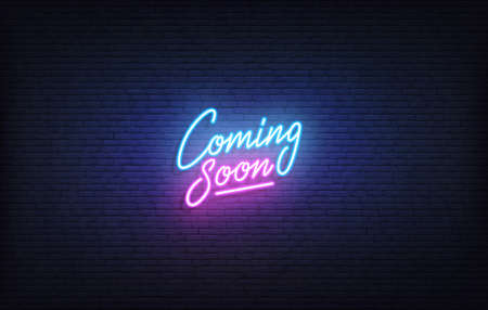 Coming soon neon sign. Glowing neon lettering Coming Soon template.