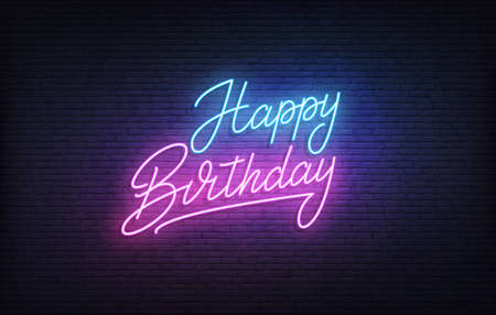 Happy Birthday neon sign. Glowing neon lettering Birthday template.
