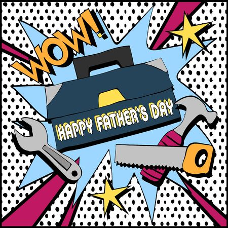 Happy fathers day card design with tools. In the style of pop art.