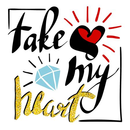 take my heart black and white hand lettering script to wedding holiday invitation, celebration marriage phrase to greeting card, poster, quote design, calligraphy vector illustration  イラスト・ベクター素材
