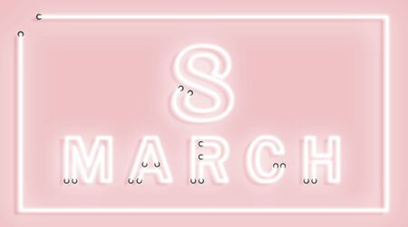 Glowing neon banner for World Women's Day on a pink background with the inscription March 8. Vector illustration