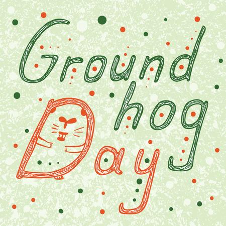 forecaster: Groundhog Day text. Hand Drawn lettering vector ilustration Illustration