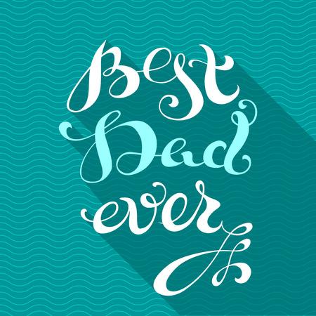 papa: Le meilleur papa jamais. Vecteur main rétro texte écrit avec une longue ombre. Affiche de lettres calligraphiées ou une carte postale.
