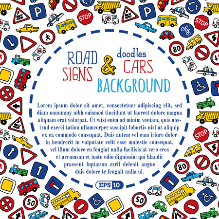 Vector background of doodles road signs and cars. Bright children background. There is copy space for text in the center.