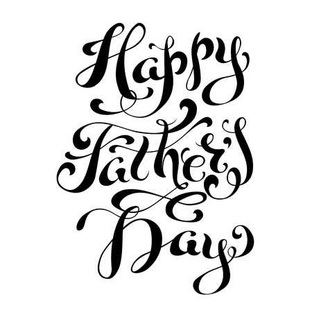 white day: Happy Fathers Day. Vector hand-written lettering, t-shirt print design, typographic composition isolated on white background. Illustration
