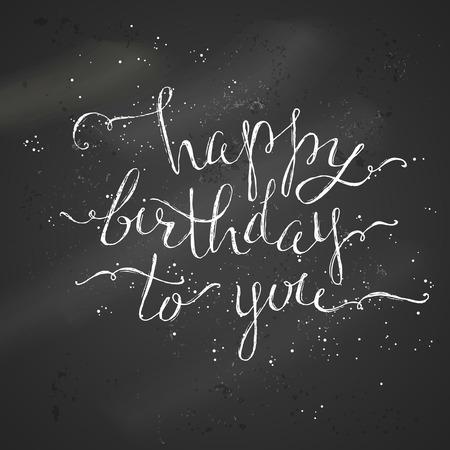 sentence: Happy Birthday Chalk Lettering. Grunge hand-written chalk text on blackboard background
