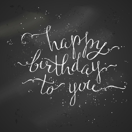 Happy Birthday Chalk Lettering. Grunge hand-written chalk text on blackboard background